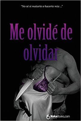 ME OLVIDÉ DE OLVIDAR