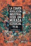 CUARTA REVOLUCIÓN INDUSTRIAL DESDE UNA MIRADA ECOSOCIAL, LA