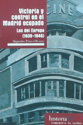 VICTORIA Y CONTROL EN EL MADRID OCUPADO