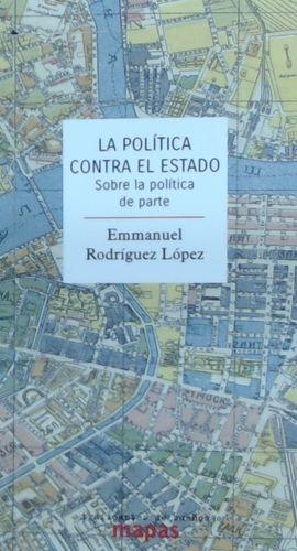 POLÍTICA CONTRA EL ESTADO, LA