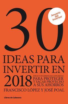 30 IDEAS PARA INVERTIR EN 2018 (ANUARIO DEL INVERSOR)