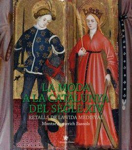 MODA A LA CATALUNYA DEL SEGLE XIV, LA