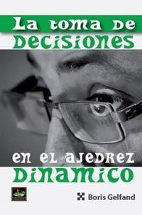 TOMA DE DECISIONES EN EL AJEDREZ DINAMICO, LA