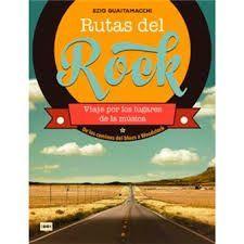 NUEVAS RUTAS DEL ROCK, VIAJE POR LOS LUGARES DE LA MUSICA