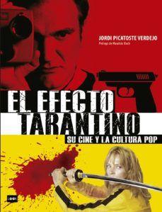 EFECTO TARANTINO,EL: SU CINE Y LA CULTURA POP