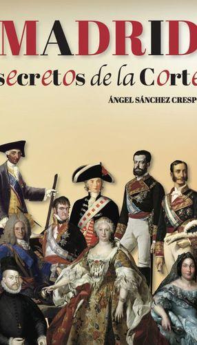 MADRID. SECRETOS DE LA CORTE