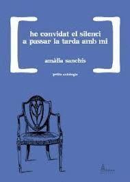 HE CONVIDAT EL SILENCI A PASSAR LA TARDA AMB MI