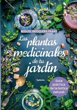 PLANTAS MEDICINALES DE TU JARDÍN, LAS