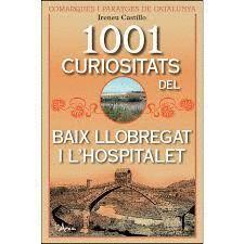 1001 CURIOSITATS DEL BAIX LLOBREGAT I L´HOSPITALET