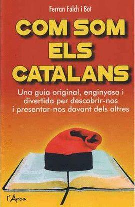 COM SOM ELS CATALANS