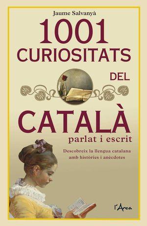 1001 CURIOSITATS DEL CATALÀ PARLAT I ESCRIT
