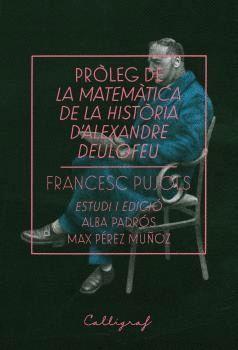 PRÒLEG DE LA MATEMÀTICA DE LA HISTÒRIA D'ALEXANDRE DEULOFEU