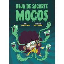 DEJA DE SACARTE MOCOS