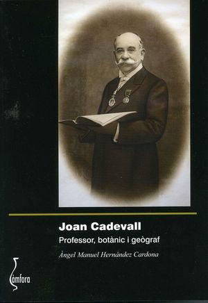 JOAN CADEVALL. PROFESSOR, BOTANIC I GEOGRAF