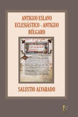 ANTIGUO ESLAVO ECLESIÁSTICO - ANTIGUO BÚLGARO