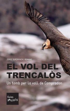 VOL DEL TRENCALÒS, EL