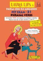 LAURA LIPS A PARLA COM ELS ANGLESOS PET EXAM - B1. PHRASAL VERBS