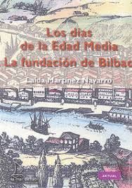 DIAS DE LA EDAD MEDIA, LOS/ LA FUNDACION DE BILBAO