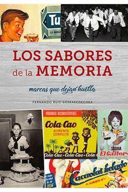 SABORES DE LA MEMORIA, LOS. MARCAS QUE DEJAN HUELLA