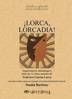 LORCA, LORCADIA!