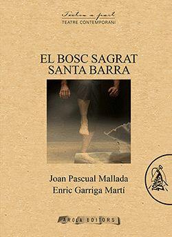 BOSC SAGRAT, EL/ SANTA BARRA