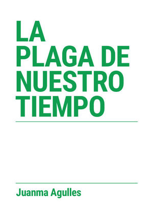 PLAGA DE NUESTRO TIEMPO, LA