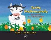 TORITO MALHUMORADO DESCUBRE LA COMPASION