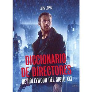 DICCIONARIO DE DIRECTORES DE HOLLYWOOD DEL SIGLO XXI