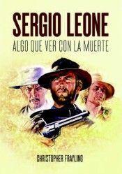 SERGIO LEONE. ALGO QUE VER CON LA MUERTE