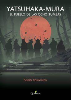 YATSUHAKA-MURA. EL PUEBLO DE LAS OCHO TUMBAS
