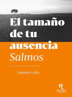 TAMAÑO DE TU AUSENCIA. SALMOS, EL