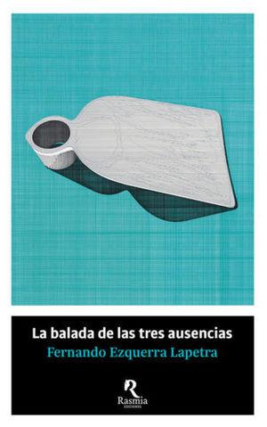 BALADA DE LAS TRES AUSENCIAS, LA