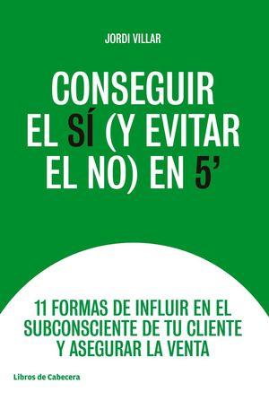 CONSEGUIR EL SÍ (Y EVITAR EL NO) EN 5'