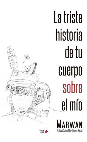 TRISTE HISTORIA DE TU CUERPO SOBRE EL MÍO, LA