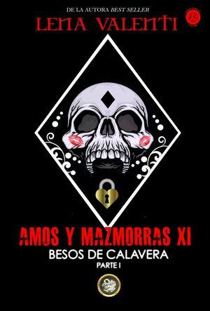 AMOS Y MAZMORRAS XI. BESOS DE CALAVERA I
