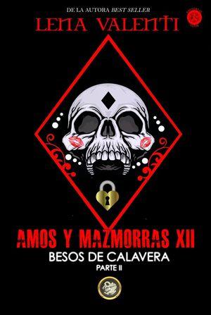 AMOS Y MAZMORRAS XII. BESOS DE CALAVERA II