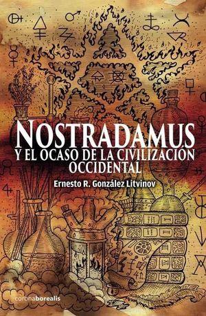 NOSTRADAMUS Y EL OCASO DE LA CIVILIZACIÓN OCCIDENTAL