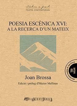 POESIA ESCENICA XVI: A LA RECERCA D'UN MATEIX