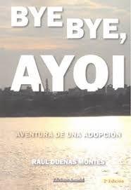 BYE BYE AYOI AVENTURA DE UNA ADOPCION