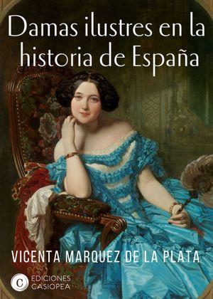 DAMAS ILUSTRES DE LA HISTORIA DE ESPAÑA