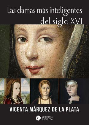 DAMAS MAS INTELIGENTES DEL SIGLO XVI, LAS