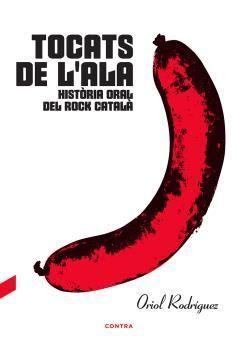TOCATS DE L'ALA: HISTÒRIA ORAL DEL ROCK CATALÀ