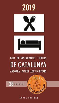 GUIA DE RESTAURANTS I HOTELS DE CATALUNYA. 2019 ELECCIO GOURMAND