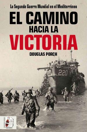 CAMINO HACIA LA VICTORIA, EL