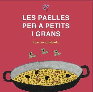 PAELLES PER A PETITS I GRANS, LES