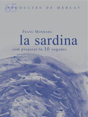 LA SARDINA. COM PREPARAR-LA 10 VEGADES