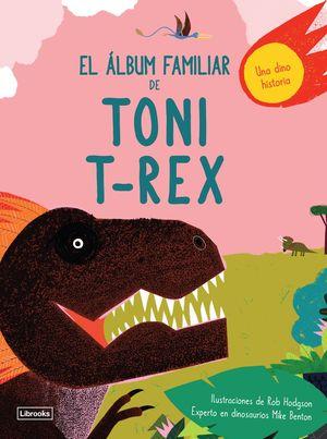 ÁLBUM FAMILIAR DE TONI T-REX, EL