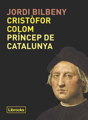 CRISTÒFOR COLOM, PRÍNCEP DE CATALUNYA