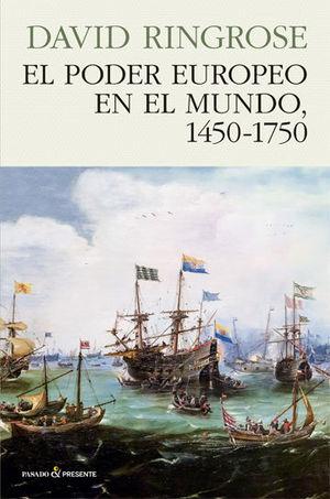 PODER EUROPEO EN EL MUNDO (1450 - 1750), EL