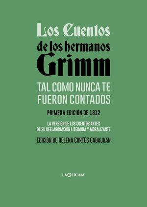 CUENTOS DE LOS HERMANOS GRIMM TAL COMO NUNCA TE FUERON CONTADOS, LOS